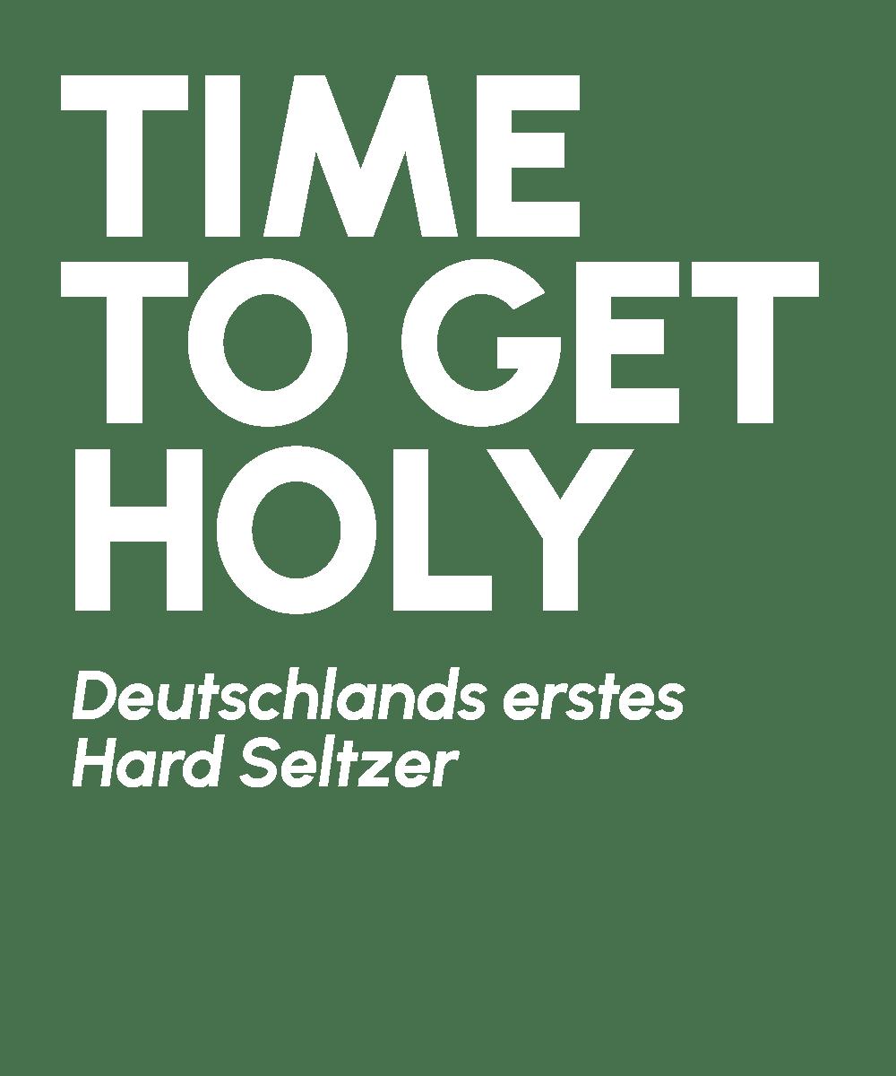 Time to get Holy – Deutschlands erstes Hard Seltzer